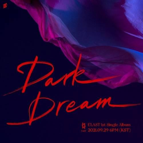 29일(수), 엘라스트(E'LAST) 싱글 앨범 1집 'Dark Dream' 발매 | 인스티즈